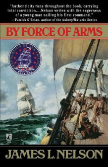By Force of Arms av James L Nelson (Heftet)