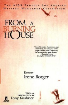 From a Burning House: The AIDS Project Los Angeles Writers Workshop Collection av Irene Marian Borger (Heftet)