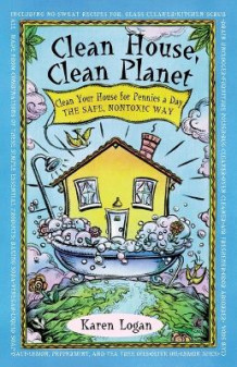 Clean House, Clean Planet av K. Logan (Heftet)