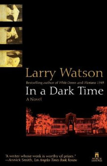 In a Dark Time av Larry Watson (Heftet)