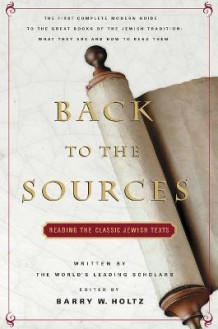 Back to the Sources: Reading the Classic Jewish Texts av Barry W. Holtz (Heftet)