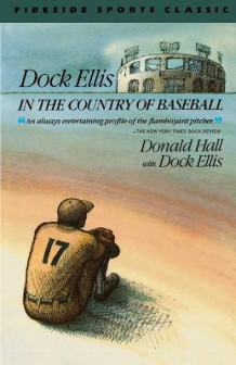 Dock Ellis in the Country of Baseball av Donald Hall og Dock Ellis (Heftet)