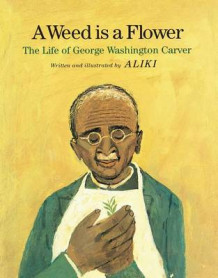 A Weed Is a Flower av Aliki (Innbundet)