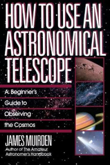 How to Use an Astronomical Telescope av James Muirden (Heftet)