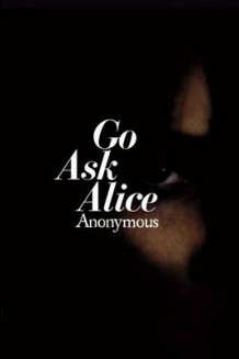 Go Ask Alice av Anonymous (Innbundet)