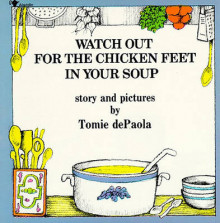 Watch Out for the Chicken Feet in You av Tomie Depaola (Heftet)