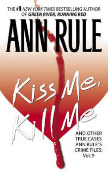 Kiss Me, Kill Me av Ann Rule (Heftet)