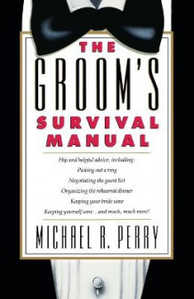 Groom's Survival Manual av Michael R. Perry (Heftet)