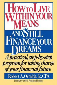 How to Live within Your Means and Still Finance Your Dreams av Robert A. Ortalda (Heftet)