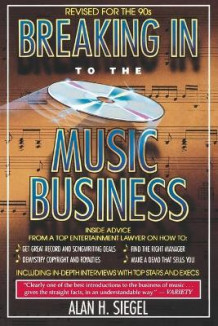 Breaking into the Music Business av Alan H. Siegel (Heftet)