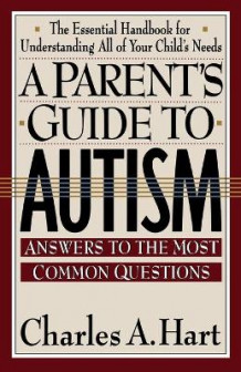 A Parent's Guide to Autism av Charles Hart (Heftet)