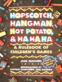 Hopscotch, Hangman, Hot Potato, and Ha, Ha, Ha av Jack Maguire (Heftet)