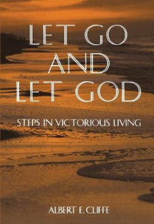 Let Go and Let God av Albert E. Cliffe (Heftet)