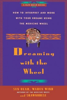 Dreaming with the Wheel av Sun Bear, Wabun Wind og Shawnodese (Heftet)