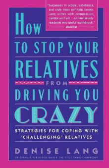 How to Stop Your Relatives from Driving You Crazy av Denise Lang (Heftet)