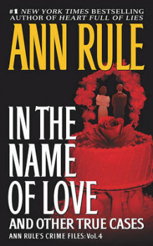In the Name of Love av Ann Rule (Heftet)