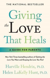 Giving The Love That Heals av Harville Hendrix og Helen Hunt (Heftet)