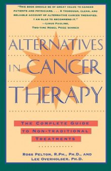 Alternatives in Cancer Therapy av Ross Pelton (Heftet)
