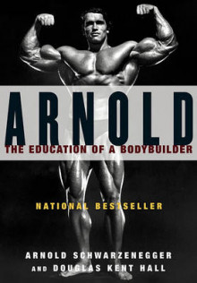 Arnold: the Eduction of a Bodybuilder av Arnold Schwarzenegger og Douglas Kent Hall (Heftet)