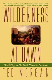 Wilderness at Dawn av Ted Morgan (Heftet)