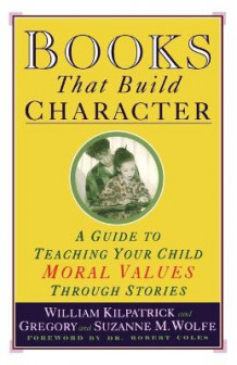 Books That Build Character av William Kilpatrick, Gregory Wolfe og Suzanne Wolfe (Heftet)