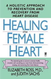 Healing the Female Heart av M.D. Elizabeth Ross og Judith Sachs (Heftet)