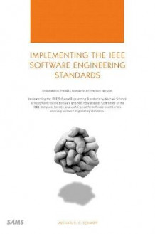 Implementing the IEEE Software Engineering Standards av Michael Schmidt (Heftet)