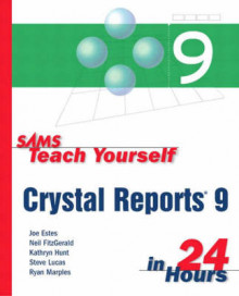 Sams Teach Yourself Crystal Reports 9 in 24 Hours av Joe Estes, Neil Fitzgerald, Kathryn Hunt, Steve Lucas og Ryan Marples (Heftet)