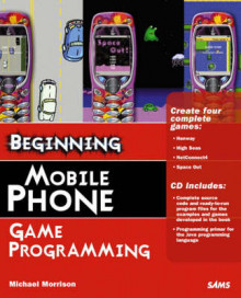 Beginning Mobile Phone Game Programming av Michael Morrison og Gayle Feng-Checkett (Blandet mediaprodukt)
