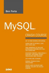 MySQL Crash Course av Ben Forta (Heftet)