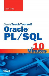 Oracle PL/SQL in 10 Minutes, Sams Teach Yourself av Ben Forta (Heftet)