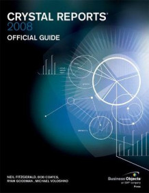 Crystal Reports 2008 Official Guide av Neil Fitzgerald (Heftet)