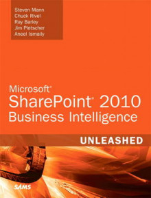 Microsoft SharePoint 2010 Business Intelligence Unleashed av Steven Mann, Chuck Rivel, Ray Barley, Jim Pletscher og Aneel Ismaily (Heftet)