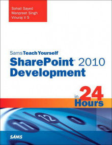 Sams Teach Yourself SharePoint 2010 Development in 24 Hours av Sohail Sayed, Manpreet Singh og Vinu Santhakumari (Heftet)