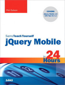Sams Teach Yourself jQuery Mobile in 24 Hours av Phil Dutson (Heftet)
