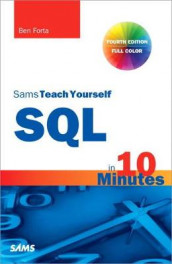 SQL in 10 Minutes, Sams Teach Yourself av Ben Forta (Heftet)