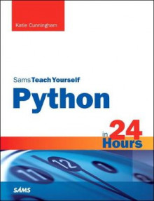 Python in 24 Hours, Sams Teach Yourself av Katie Cunningham (Heftet)