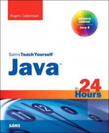 Java in 24 Hours, Sams Teach Yourself (Covering Java 8) av Rogers Cadenhead (Heftet)