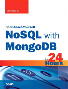 NoSQL With MongoDB in 24 Hours, Sams Teach Yourself av Brad Dayley (Heftet)