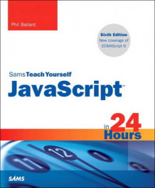 JavaScript in 24 Hours, Sams Teach Yourself av Phil Ballard (Heftet)
