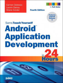 Android Application Development in 24 Hours, Sams Teach Yourself av Carmen Delessio, Lauren Darcey og Shane Conder (Heftet)