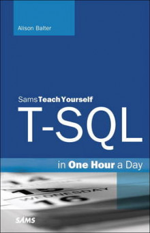 T-SQL in One Hour a Day, Sams Teach Yourself av Alison Balter (Heftet)