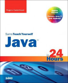 Java in 24 Hours, Sams Teach Yourself (Covering Java 9) av Rogers Cadenhead (Heftet)