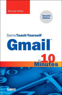 Gmail in 10 Minutes, Sams Teach Yourself av Michael Miller (Heftet)