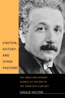 Einstein, History and Other Passions av Gerald Holton (Heftet)