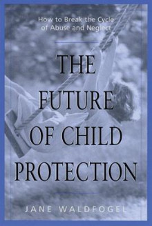 The Future of Child Protection av Jane Waldfogel (Heftet)