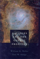 Galaxies and the Cosmic Frontier av Paul W. Hodge og William H. Waller (Innbundet)
