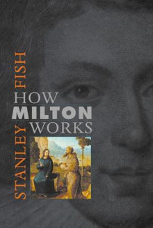 How Milton Works av Stanley Fish (Heftet)