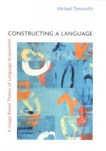 Constructing a Language av Michael Tomasello (Heftet)