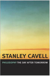 Philosophy the Day after Tomorrow av Stanley Cavell (Heftet)